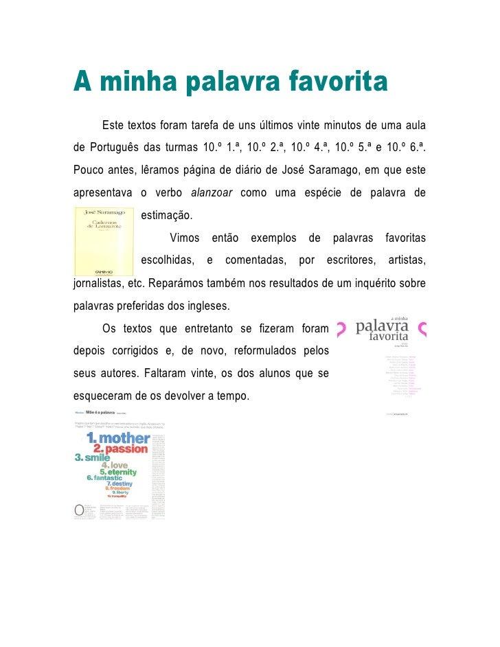 A minha palavra favorita       Este textos foram tarefa de uns últimos vinte minutos de uma aula de Português das turmas 1...
