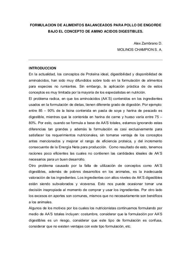 FORMULACION DE ALIMENTOS BALANCEADOS PARA POLLO DE ENGORDE BAJO EL CONCEPTO DE AMINO ACIDOS DIGESTIBLES. Alex Zambrano D. ...
