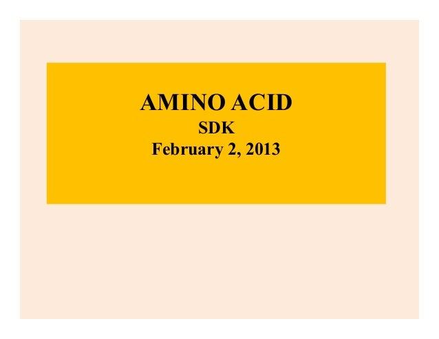 AMINO ACIDSDKFebruary 2, 2013
