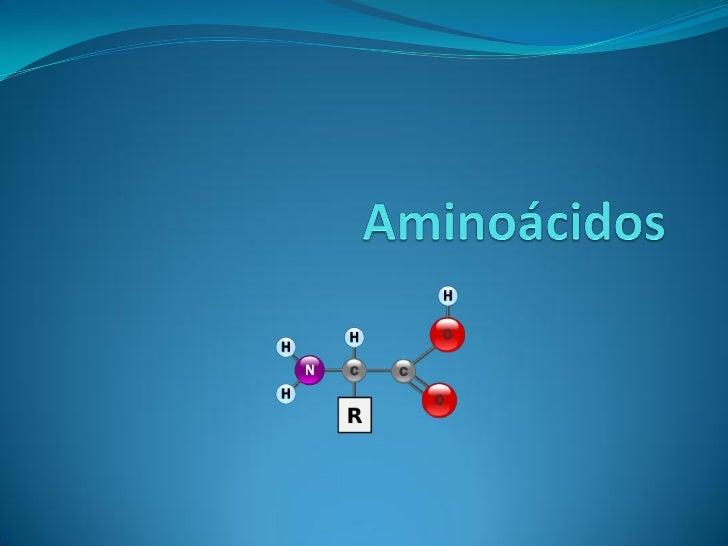 Aminoácidos Los aminoácidos son las unidades químicas que  forman a las proteínas. Los elementos químicos que componen a...