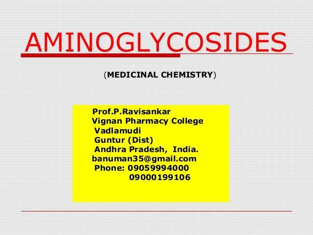 AMINOGLYCOSIDES(MEDICINAL CHEMISTRY)Prof.P.RavisankarVignan Pharmacy CollegeVadlamudiGuntur (Dist)Andhra Pradesh, India.ba...