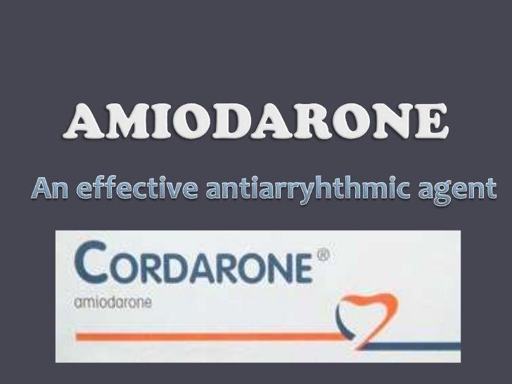 AMIODARONE<br />An effective antiarryhthmic agent<br />