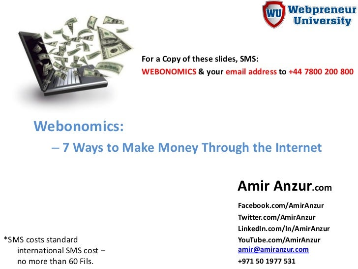 For a Copy of these slides, SMS:                              WEBONOMICS & your email address to +44 7800 200 800       We...