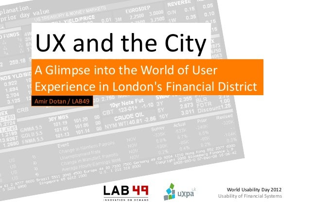 UX and the City A Glimpse into the World of User Experience in Londons Financial District ...
