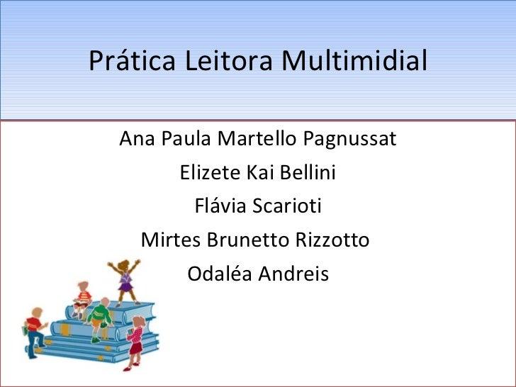 Prática Leitora Multimidial Ana Paula Martello Pagnussat Elizete Kai Bellini Flávia Scarioti Mirtes Brunetto Rizzotto  Oda...