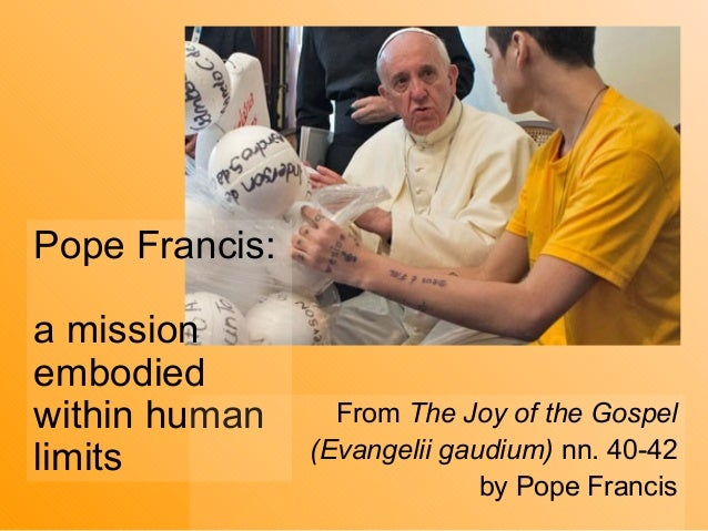 Pope Francis: A mission embodied within human limits