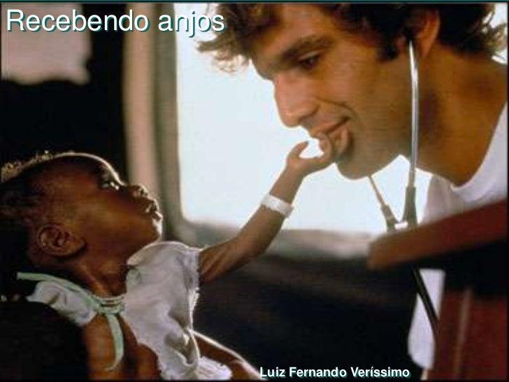 Recebendo anjos                  Luiz Fernando Veríssimo