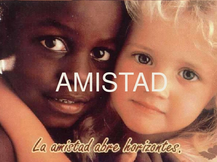 AMISTAD<br />