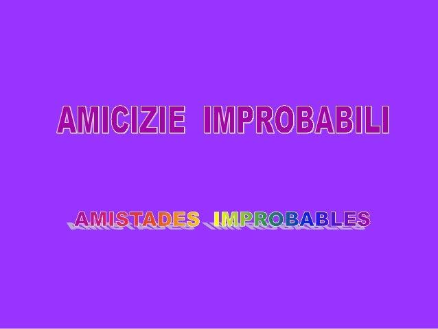 Amistades improbables (amicizie improbabili)