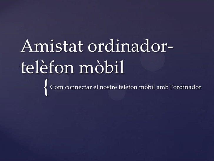 Amistat ordinador-telèfon mòbil