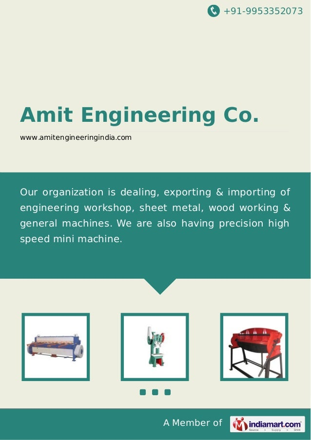 +91-9953352073 A Member of Amit Engineering Co. www.amitengineeringindia.com Our organization is dealing, exporting & impo...