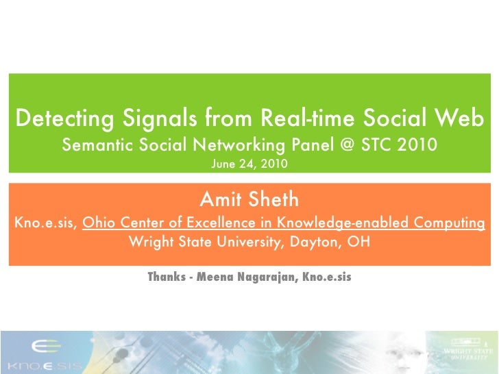 Detecting Signals from Real-time Social Web       Semantic Social Networking Panel @ STC 2010                             ...