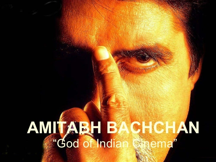 "AMITABH BACHCHAN  ""God of Indian Cinema"""