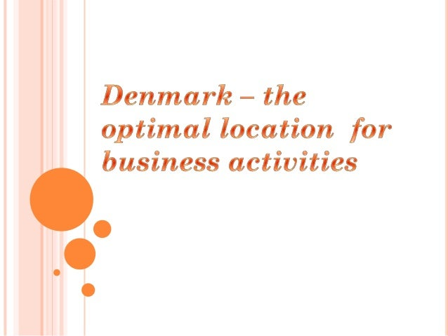 Denmark – the optimal location  for  business activities