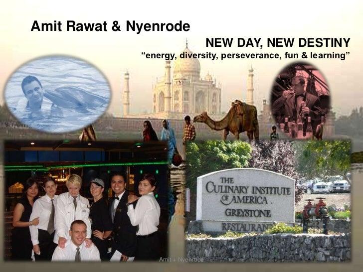 "AmitRawat & Nyenrode<br />NEW DAY, NEW DESTINY <br />""energy, diversity, perseverance, fun & learning"" <br />Amit + Nyenro..."