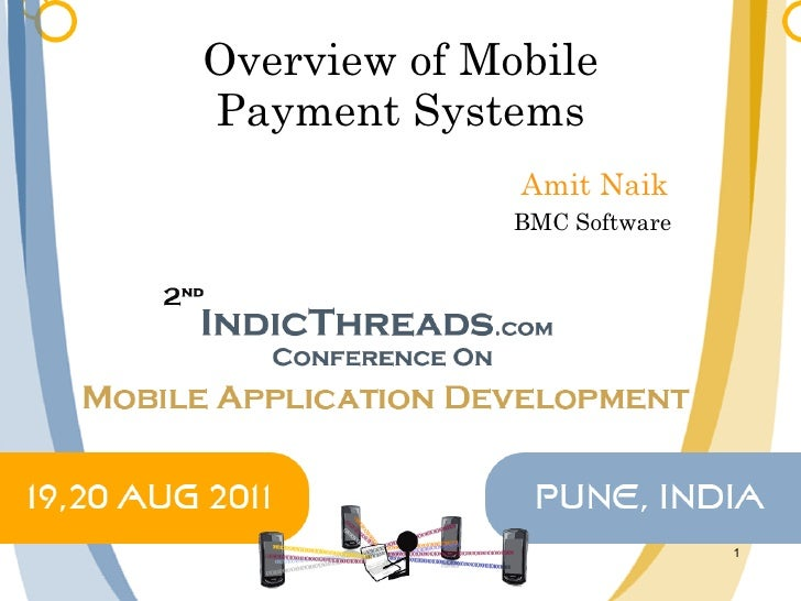Overview of Mobile Payment Systems Amit Naik BMC Software