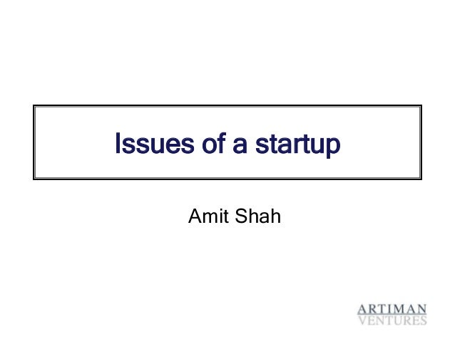Issues of a startup Amit Shah
