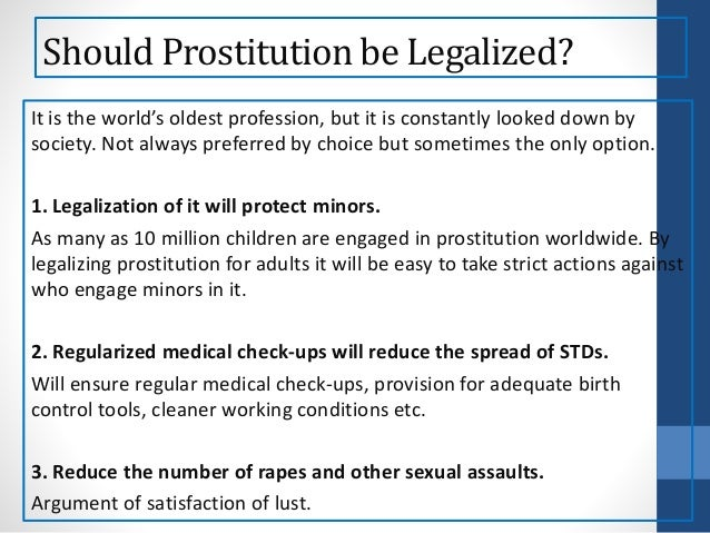 prostitution legalized essay If prostitution is legalized, this is certain to have an effect on sex trafficking and  exploitation after examining the economics of human trafficking.