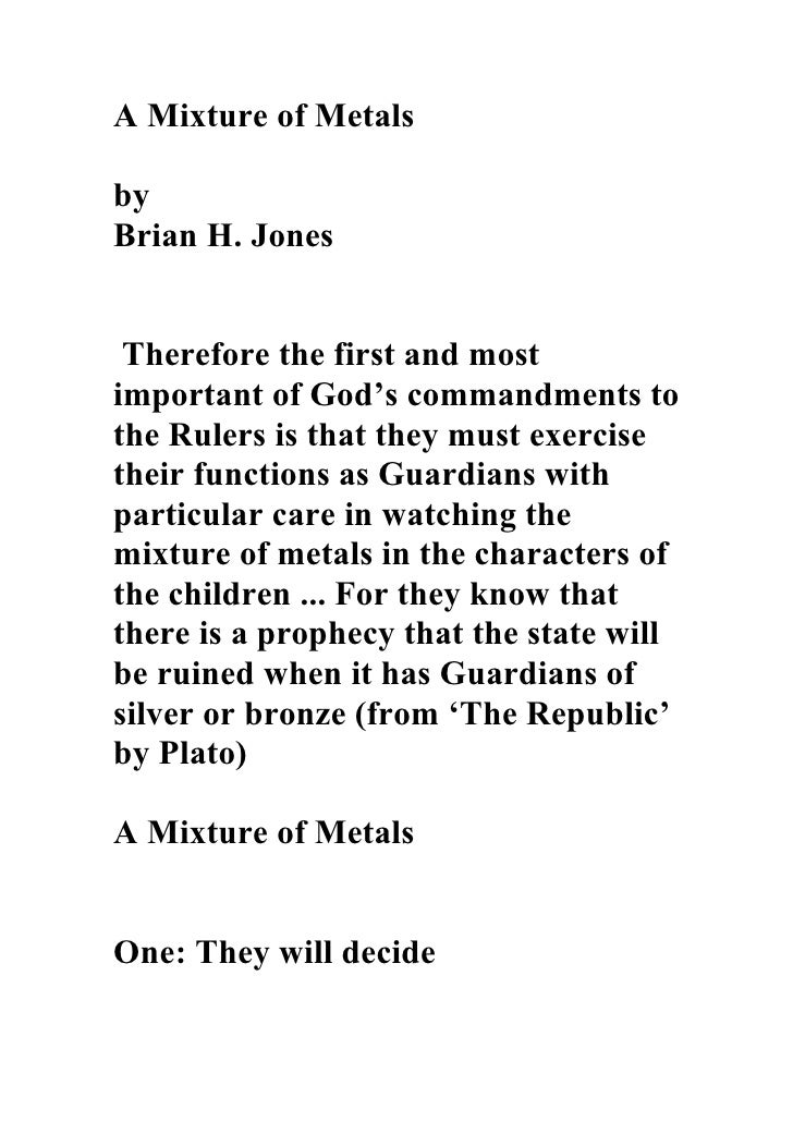 A Mixture of MetalsbyBrian H. Jones Therefore the first and mostimportant of God's commandments tothe Rulers is that they ...