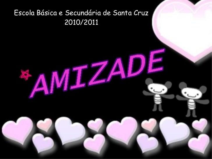Escola Básica e Secundária de Santa Cruz                2010/2011