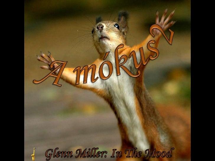 A mókus 2<br />Glenn Miller: In The Mood<br />