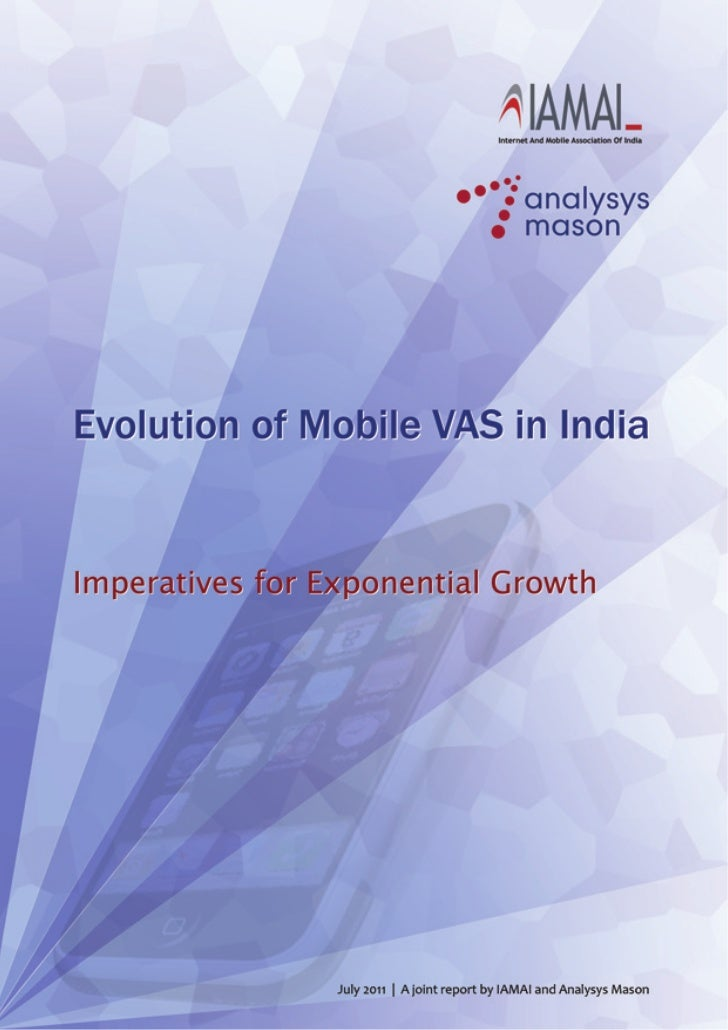 AML - IAMAI Report on Evolution of Mobile VAS in India 2011-07