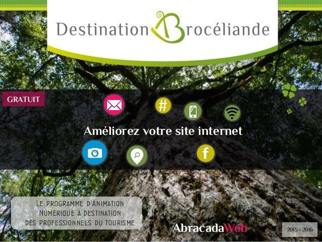 # AbracadaWeb * Le programme d'Animation Numérique à destination des professionnels du tourisme 2015 - 2016 GRATUIT Amélio...