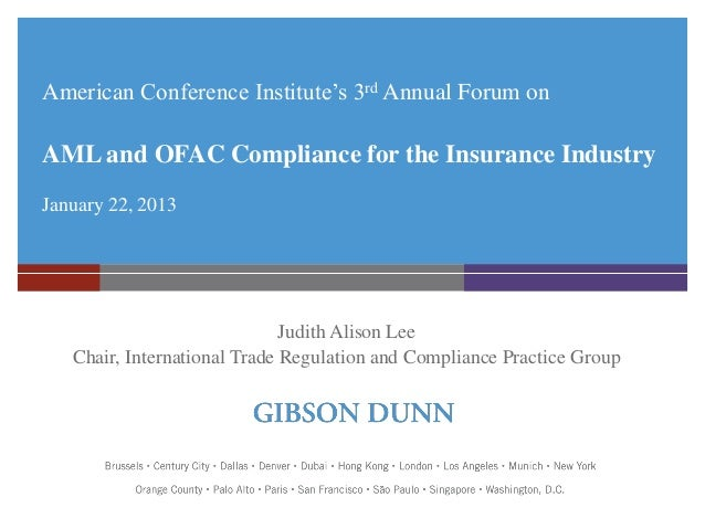 American Conference Institute's 3rd Annual Forum on  AML and OFAC Compliance for the Insurance Industry January 22, 2013  ...