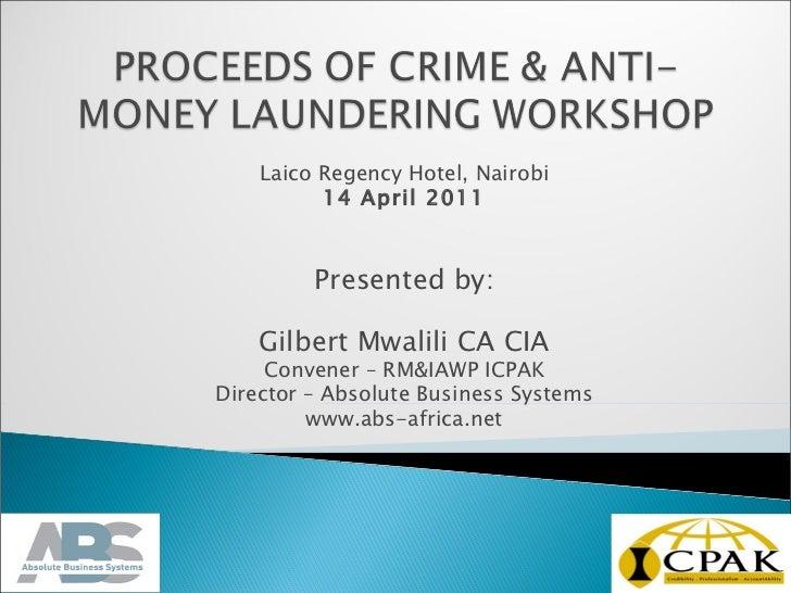 Laico Regency Hotel, Nairobi          14 April 2011         Presented by:    Gilbert Mwalili CA CIA     Convener – RM&IAWP...