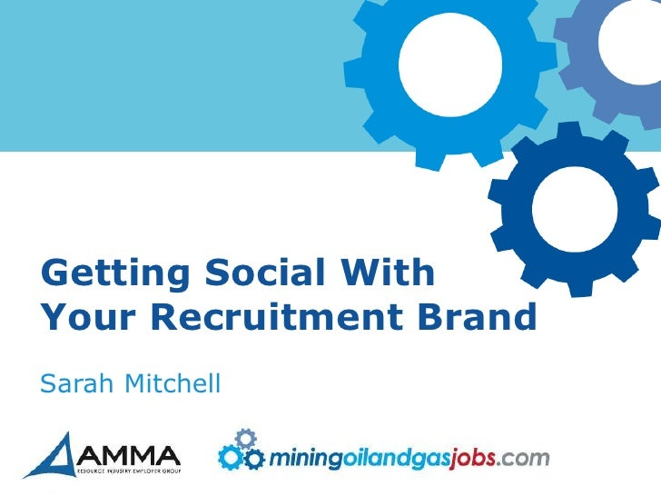 Getting Social WithYour Recruitment BrandSarah Mitchell