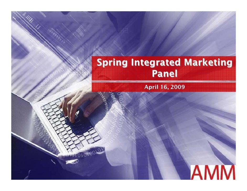 Spring Integrated Marketing            Panel          April 16, 2009