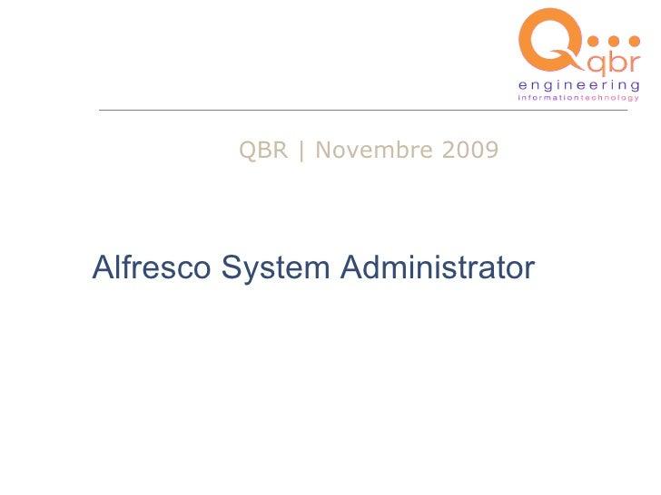 QBR   Novembre 2009Alfresco System Administrator