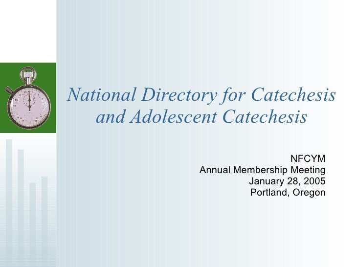 National Directory for Catechesis and Adolescent Catechesis NFCYM Annual Membership Meeting January 28, 2005 Portland, Ore...