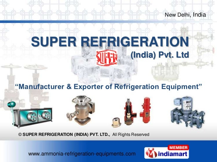 Refrigeration Equipment by Super Refrigeration ( India ) Private Limited, New Delhi