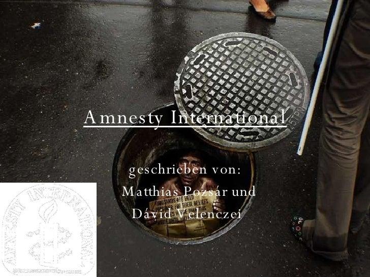 Amnesty International geschrieben von: Matthias Pozsár und Dávid Velenczei