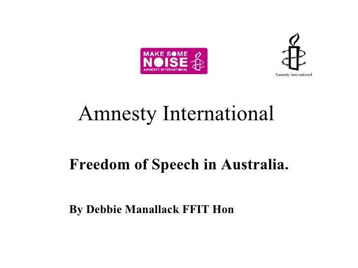 Amnesty International  Freedom of Speech in Australia. By Debbie Manallack FFIT Hon