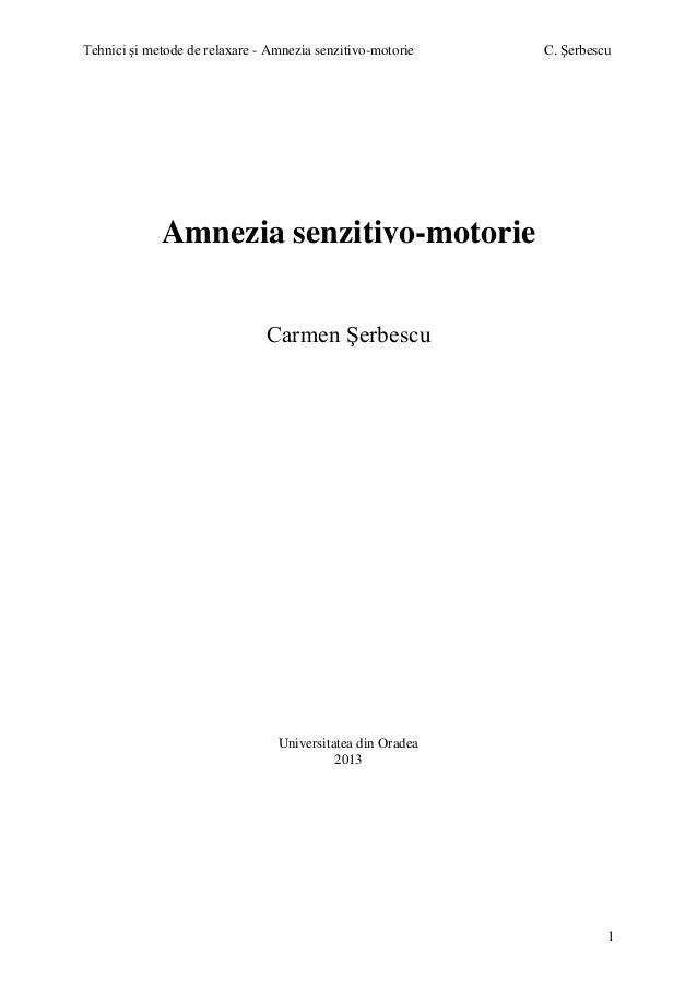 Tehnici şi metode de relaxare - Amnezia senzitivo-motorie  C. Şerbescu  Amnezia senzitivo-motorie Carmen Şerbescu  Univers...
