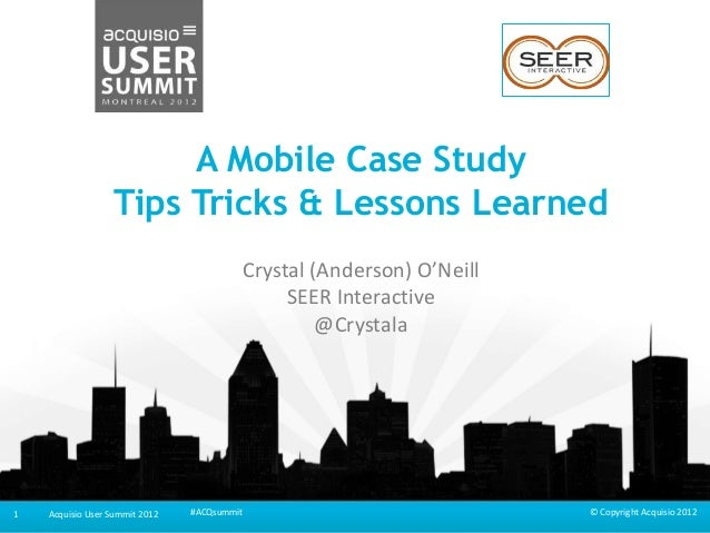 A Mobile Case Study Tips Tricks and Lessons Learned
