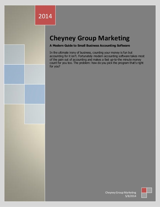 Cheyney Group Marketing A Modern Guide to Small Business Accounting Software In the ultimate irony of business, counting y...