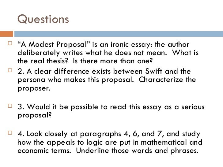 essay questions for a modest proposal A modest proposal and other satires study guide contains a biography of jonathan swift, literature essays, quiz questions, major themes, characters, and a full summary and analysis.