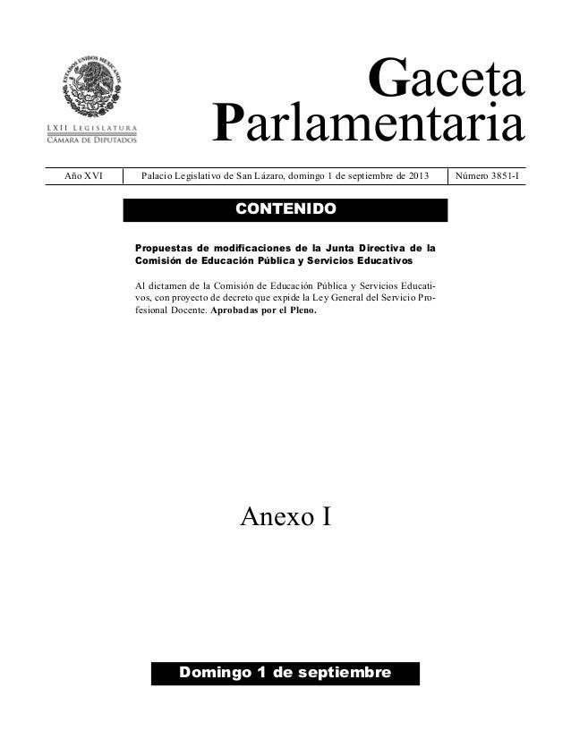 Gaceta Parlamentaria Año XVI Palacio Legislativo de San Lázaro, domingo 1 de septiembre de 2013 Número 3851-I Domingo 1 de...
