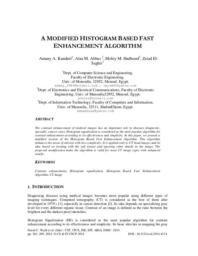 A MODIFIED HISTOGRAM BASED FAST ENHANCEMENT ALGORITHM Amany A. Kandeel1, Alaa M. Abbas 2, Mohiy M. Hadhoud3, Zeiad ElSaghi...