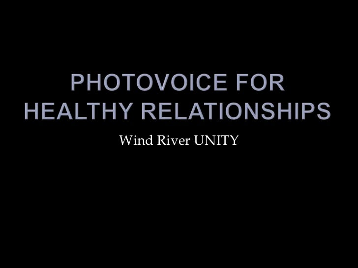 Photovoice for Healthy Relationships<br />Wind River UNITY<br />