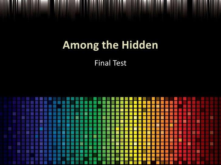 Among the Hidden<br />Final Test<br />