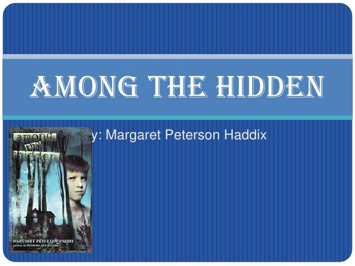 By: Margaret Peterson Haddix<br />Among the Hidden<br />