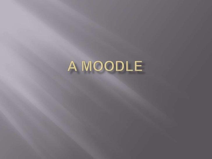 A Moodle <br />