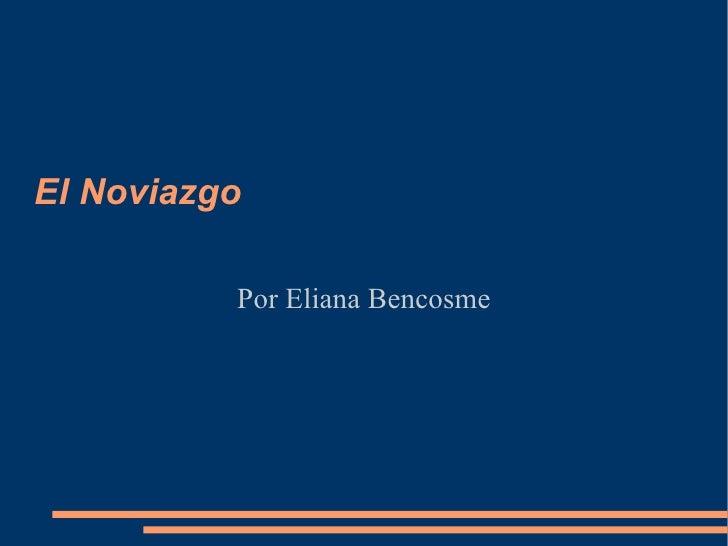 El Noviazgo Por Eliana Bencosme