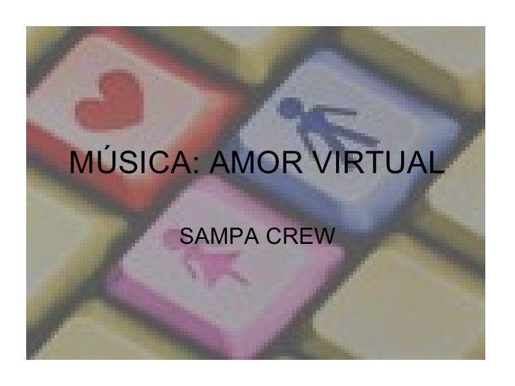 MÚSICA: AMOR VIRTUAL SAMPA CREW