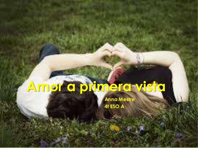Amor a primera vista           Anna Mestre           4t ESO A