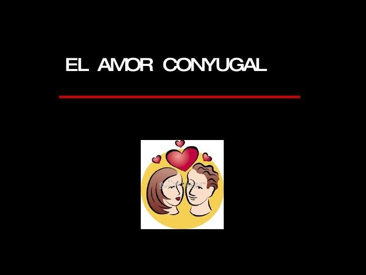 EL  AMOR  CONYUGAL